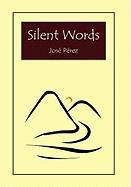 Silent Words - Jose Perez