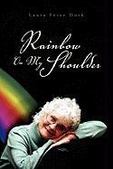 Rainbow on My Shoulder - Laura Feise Dork, Feise Dork; Laura Feise Dork