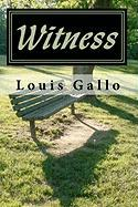 Witness - Gallo, Louis