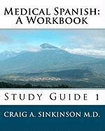 Medical Spanish: A Workbook - Sinkinson M. D. , Craig A.
