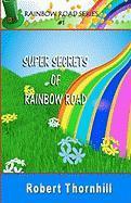 Super Secrets of Rainbow Road - Thornhill, Robert