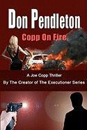 Copp on Fire, a Joe Copp Thriller - Pendleton, Don
