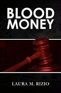 Blood Money - Rizio, Laura M.