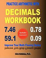 Practice Arithmetic with Decimals Workbook - McMullen Ph. D. , Chris