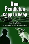 Copp in Deep, a Joe Copp Thriller - Pendleton, Don