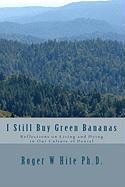 I Still Buy Green Bananas - Hite Ph. D. , Roger W.