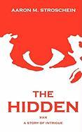 The Hidden - Stroschein, Aaron M.