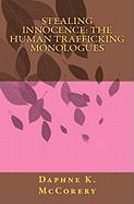 Stealing Innocence: The Human Trafficking Monologues - McCorery, Daphne K.