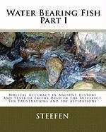 Water Bearing Fish, Part I - Steefen