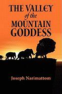 The Valley of the Mountain Goddess - Narimattom, Joseph
