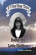 Suffer the Little Children - Beauchene, Dr Valerie a.