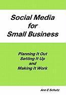 Social Media for Small Business - Schutz, Ann E.