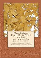 Memoirs from Especially for You! a Hilltop Bed & Breakfast - Komar, James C.