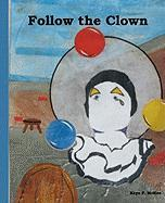 Follow the Clown - McKee, Kaye P.