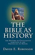 The Bible as History - Robinson, David E.