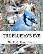 The Bluejay's Eye - MacDonald, MS F. a.