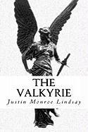The Valkyrie - Lindsay, Justin