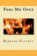 Fool Me Once - Elliott, Barbara