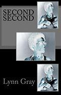 Second Second - Gray, Lynn