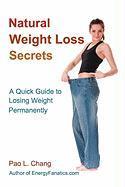 Natural Weight Loss Secrets - Chang, Pao L.