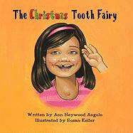 The Christmas Tooth Fairy - Angulo, Ann Heywood