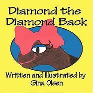 Diamond the Diamond Back - Olsen, Gina