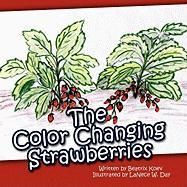 The Color Changing Strawberries - Koev, Beatrix