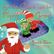 Santa Claus and the Flying Carpet: Book One - Du Lac, Leo J.