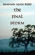 The Final Storm - Bayly, Benjamin Neale