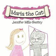 Maria the Cat - Gentry, Jennifer Mills