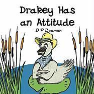 Drakey Has an Attitude - Dee