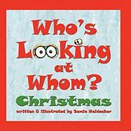 Who's Looking at Whom? Christmas - Heidecker, Samie