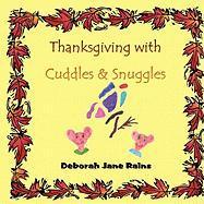 Thanksgiving with Cuddles & Snuggles - Rains, Deborah Jane