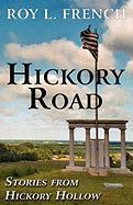 Hickory Road: Stories from Hickory Hollow - French, Roy L.