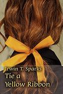 Tie a Yellow Ribbon - Sparks, Irwin T.