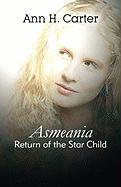 Asmeania: Return of the Star Child - Carter, Ann H.