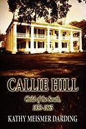 Callie Hill: Child of the South, 1853-1865 - Darding, Kathy Meismer