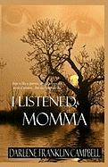 I Listened, Momma - Campbell, Darlene