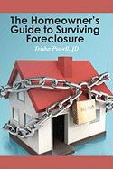 The Homeowner's Guide to Surviving Foreclosure - Powell, Teisha