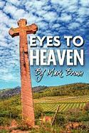 Eyes to Heaven - Brown, Mark