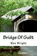 Bridge of Guilt - Wright, Wes