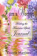 I Am a Woman Journal - Martinez, Yvonne