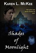 Shades of Moonlight - McKee, Karen L.