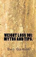 Weight Loss 101 Weight Loss 101 - Gamon, Ben