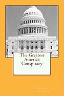 The Greatest America Conspiracy - Sanders, Heyward Carzell