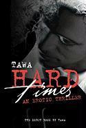 Hard Times an Erotic Thriller - Tawa