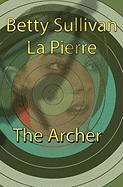 The Archer - La Pierre, Betty Sullivan