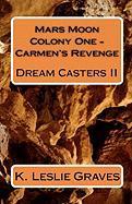 Mars Moon Colony One - Carmen's Revenge - Graves, K. Leslie