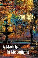 A Madrigal in Moonlight - Kroan, John