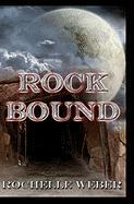 Rock Bound - Weber, Rochelle